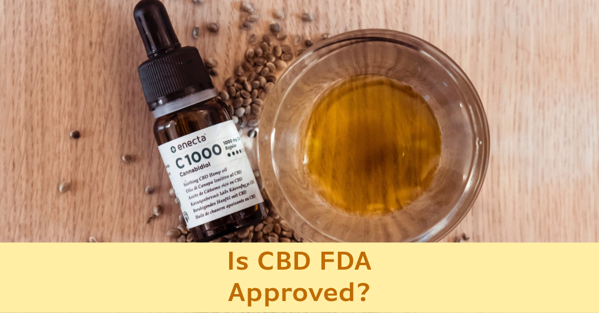 Is CBD FDA Approved?