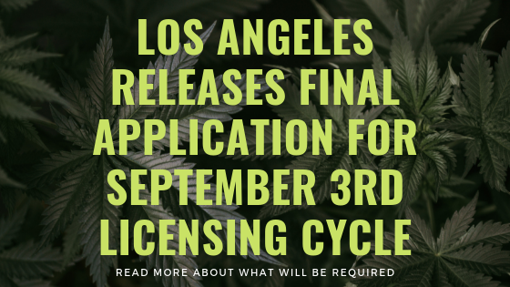 Los Angeles Releases Final Application for September 3rd Licensing Cycle