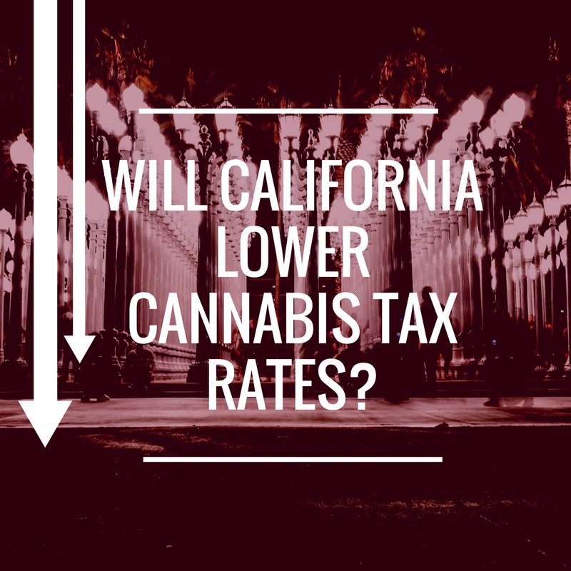 Will California Lower the Cannabis Tax Rates?