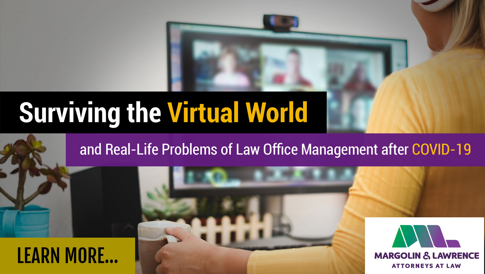 Surviving the Virtual World and Real-Life Problems of Law Office Management after COVID-19
