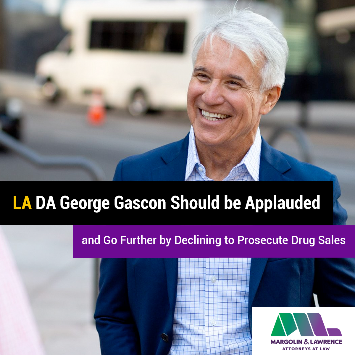 LA DA George Gascon Should be Applauded, and Go Further by Declining to Prosecute Drug Sales